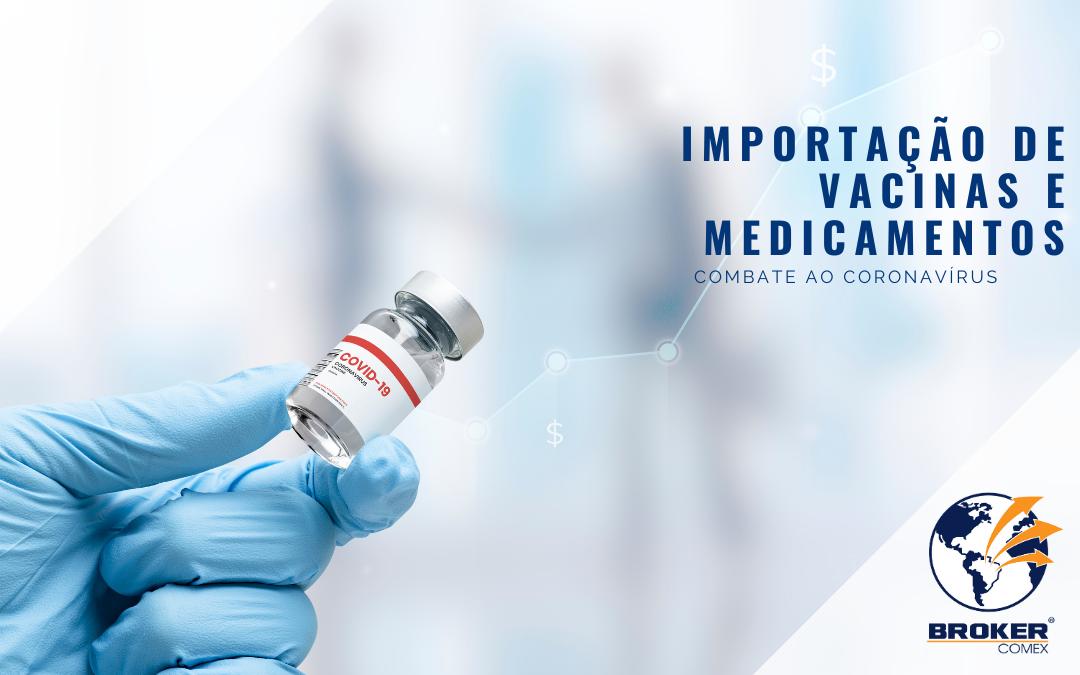 Como importar medicamentos e vacinas para tratar o coronavírus?