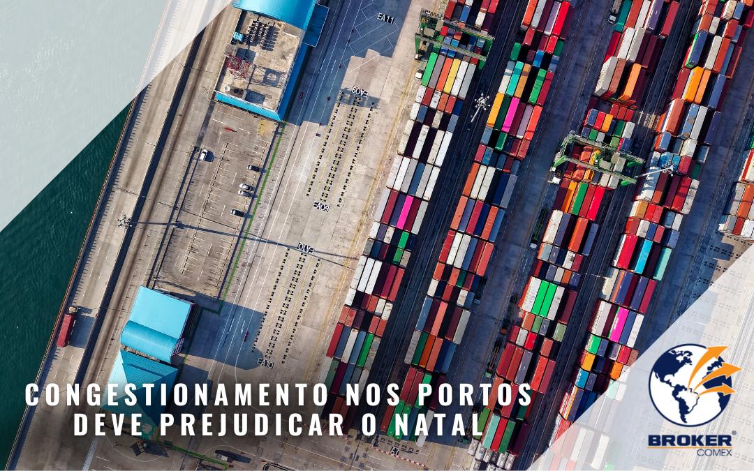 Congestionamentos nos portos da China preocupam importadores; situação pode prejudicar as vendas de Natal