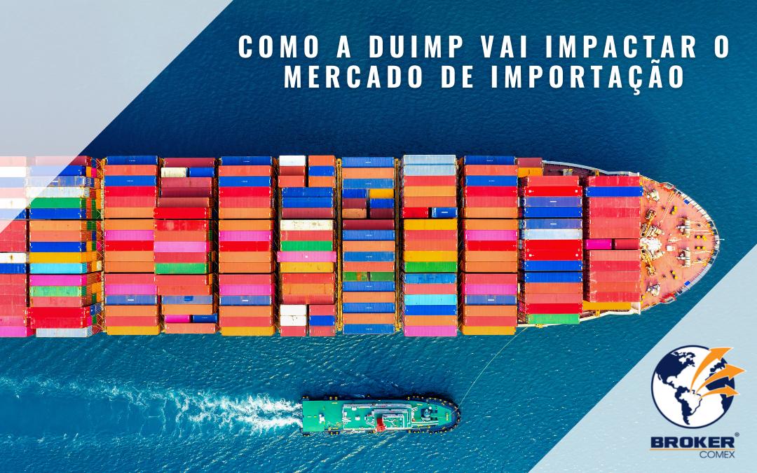 DUIMP substitui Siscomex WEB e traz benefícios aos importadores