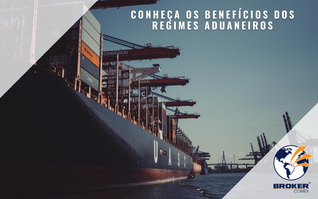 O que são os regimes aduaneiros e quais são seus benefícios?
